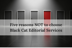 Black Cat Editorial Services_why I'm NOT the editor for you