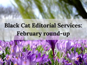 Black Cat Editorial Services_ February round-up