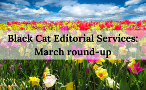 Black Cat Editorial Services_ March round-up