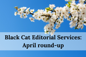 Black Cat Editorial Services_ April round-up