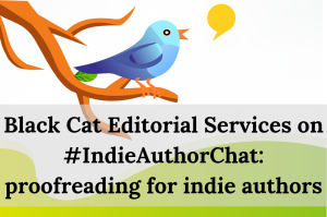 Black Cat Editorial Services_ talking proofreading on #IndieAuthorChat