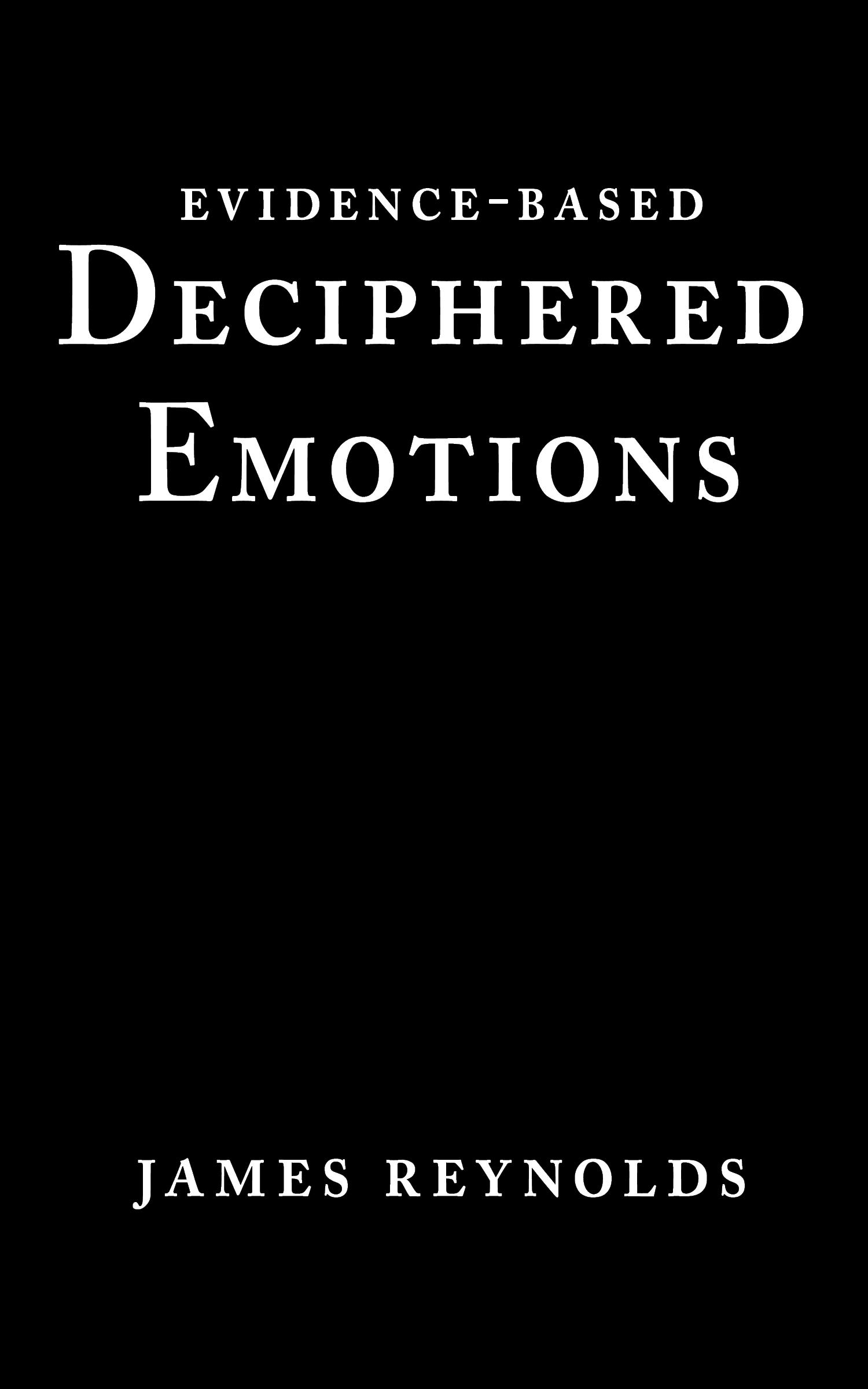 'EVIDENCE-BASED' + 'DECIPHERED EMOTIONS' + 'JAMES REYNOLDS' on black background