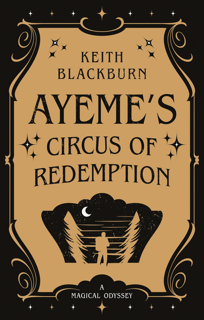 Ayeme's Circus of Redemption Keith Blackburn