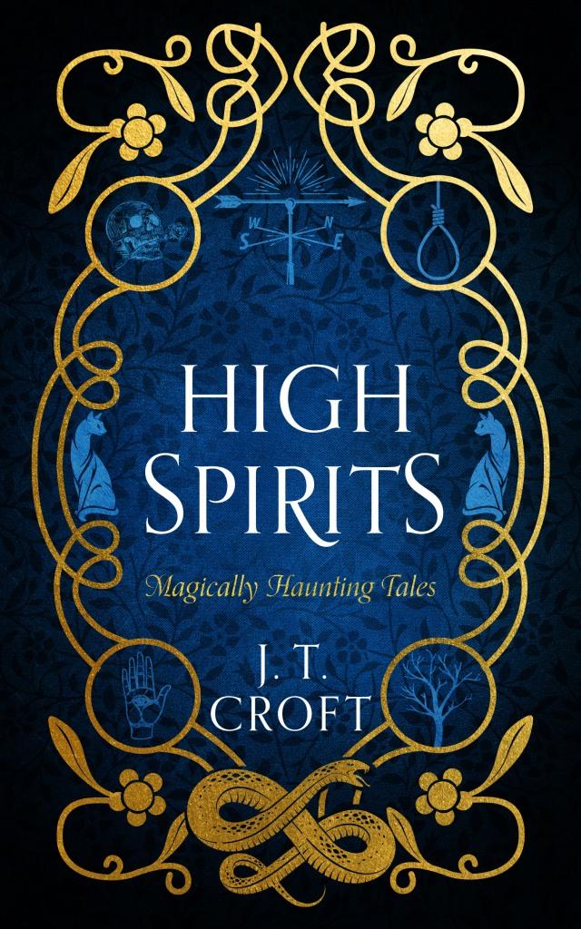 High Spirits J. T. Croft Magically Haunting Tales