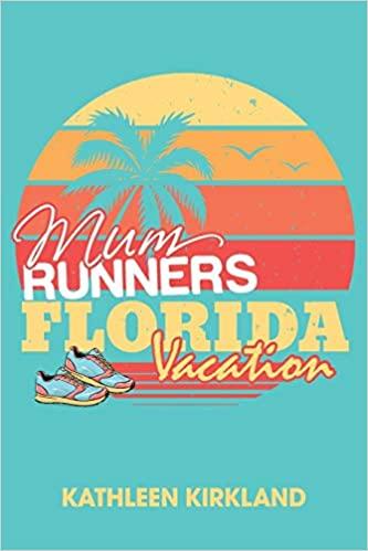 Mum Runners Florida Vacation Kathleen Kirkland