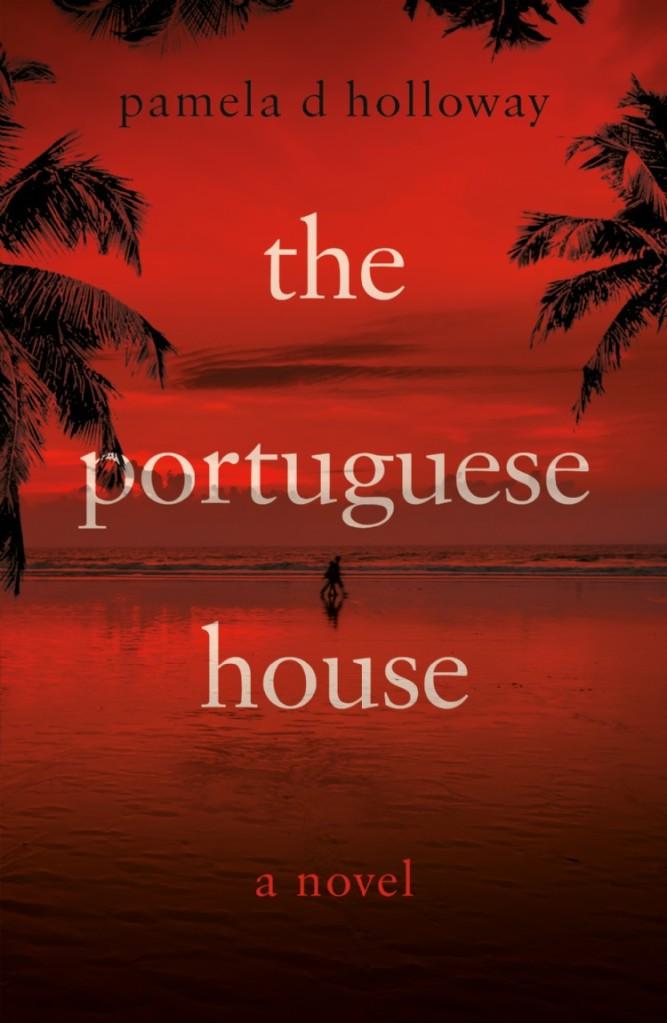 The Portuguese House Pamela D Holloway