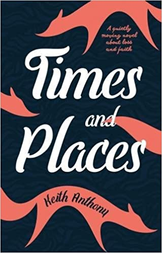 Times and Places Keith Anthony