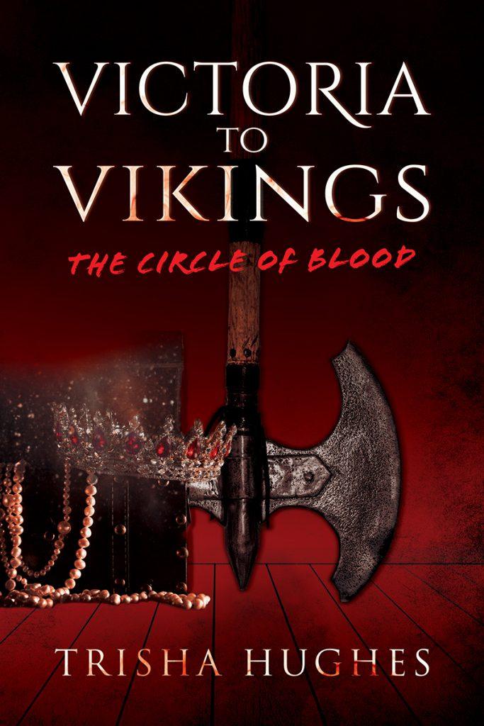 Victoria to Vikings: The Circle of Blood Trisha Hughes