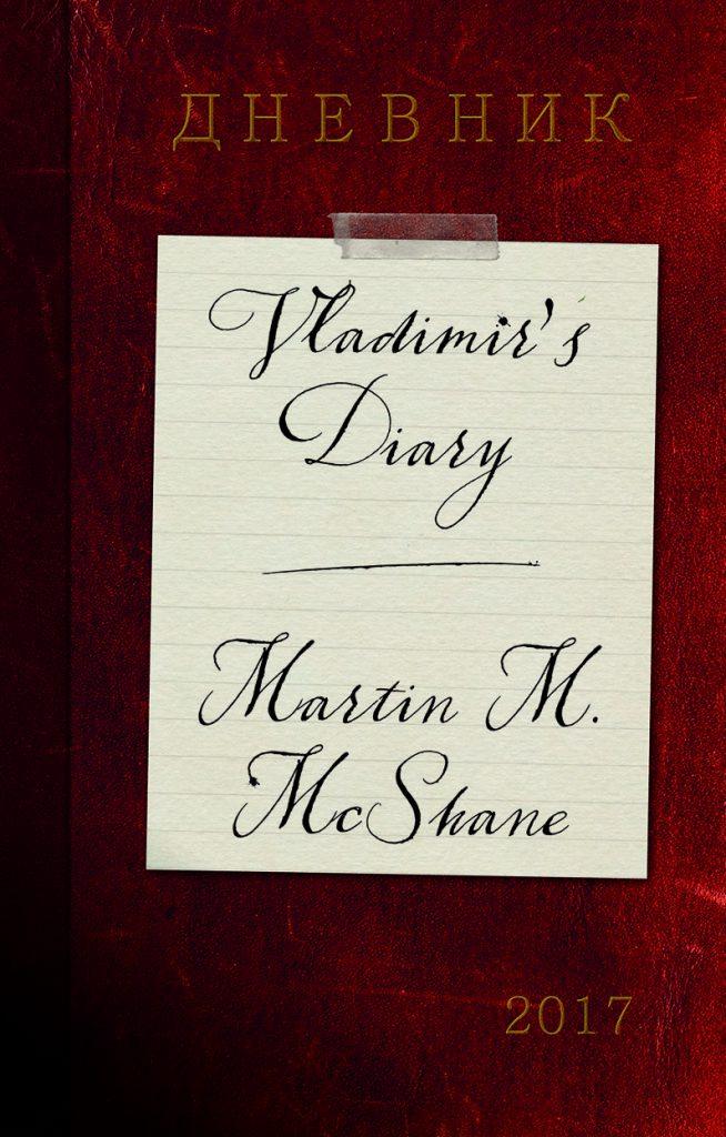 Vladimir's Diary Martin M. McShane