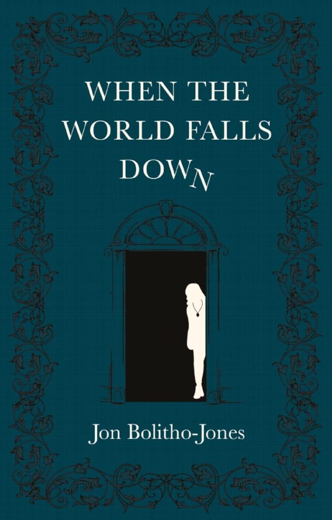 When the World Falls Down Jon Bolitho-Jones