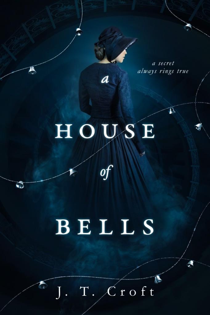 A House of Bells J. T. Croft